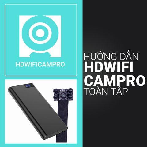 Hưỡng dẫn sử dụng ứng dụng HDwificampro trên các dòng camera mini thế hệ mới nhất